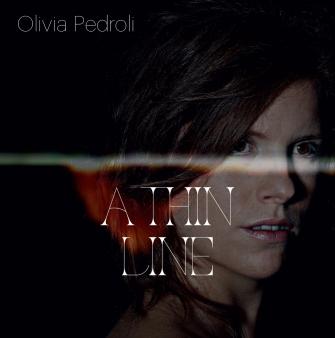 Olivia Pedroli – A Thin Line